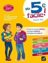 Isabelle Poulet et Carole Varin - Ma 5e facile ! adapté aux enfants DYS ou en difficulté d'apprentissage - toutes les matières.