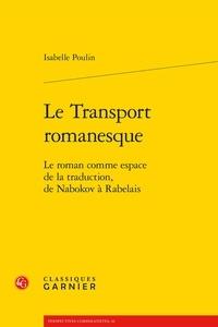 Alixetmika.fr Le transport romanesque - Le roman comme espace de la traduction, de Nabokov à Rabelais Image