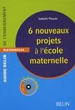Isabelle Pouyau - 6 nouveaux projets à l'école maternelle. 1 Cédérom