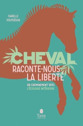 Cheval, raconte-nous la liberté - Format ePub - 9791030103168 - 13,99 €