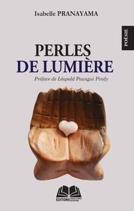 Isabelle Pranayama - Perles de lumière.