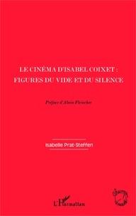 Isabelle Prat-Steffen - Le cinéma d'Isabel Coixet : figures du vide et du silence.