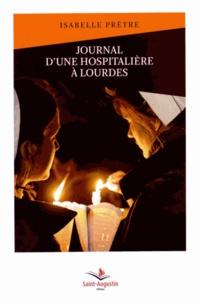 Isabelle Prêtre - Journal d'une hospitalière à Lourdes.