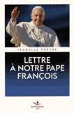 Isabelle Prêtre - Lettre à notre pape François.