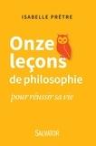 Isabelle Prêtre - Onze leçons de philosophie pour réussir sa vie.