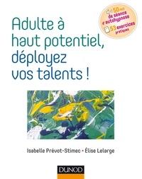 Isabelle Prévot-Stimec - Adulte à haut potentiel, déployez vos talents !.