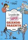 Isabelle Prigent-Chesnel - Le guide des super grands-parents.