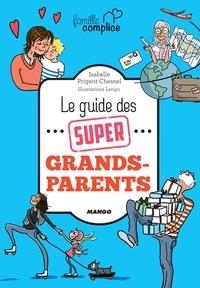 Isabelle Prigent-Chesnel et  Lavipo - Le guide des super grands-parents.
