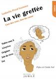 Isabelle Prod'homme - La vie greffée - Lien des yeux, lien du coeur.