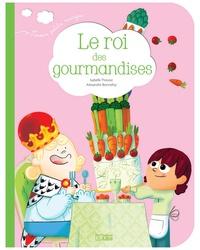 Isabelle Provost et Alexandre Bonnefoy - Le roi des gourmandises.