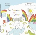 Isabelle Provost et Marion Guillon-Riout - Les couleurs du coeur.
