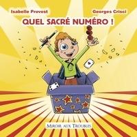 Isabelle Provost et Georges Crisci - Quel sacré numéro !.