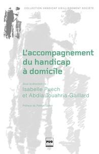 Isabelle Puech et Abdia Touahria-Gaillard - L'accompagnement du handicap à domicile - Enjeux moraux, sociaux et politiques.