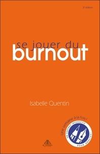Isabelle Quentin - Se jouer du burnout.