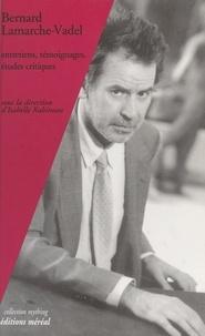 Isabelle Rabineau - Bernard Lamarche-Vadel - Entretiens, témoignages, études critiques.