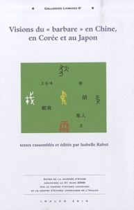 """Isabelle Rabut - Visions du """"barbare"""" en Chine, en Corée et au Japon."""