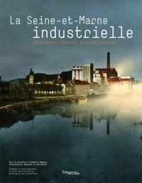 Isabelle Rambaud - La Seine-et-Marne industrielle - Innovations, talents, archives inédites.