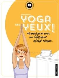 Téléchargez les ebooks pdf pour ipad Yoga des yeux  !  - 40 exercices et soins pour défatiguer, apaiser, relaxer... par Isabelle Ramuz-VanDamme PDB (Litterature Francaise)