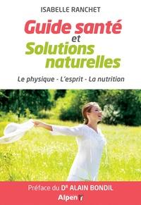 Isabelle Ranchet - Guide santé et solutions naturelles - Le physique, l'esprit, la nutrition.