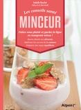 Isabelle Ranchet - Les conseils santé minceur - Faites-vous plaisir et gardez la ligne en mangeant mieux ! Savoir choisir ses aliments, maîtriser les secrets de la cuisson, préparer des repas équilibrés.