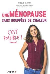 """Isabelle Ranchet - Une ménopause sans bouffées de chaleur, c'est possible ! - Une méthode globale et efficace en trois axes : """"le corps, l'esprit, la nutrition""""."""