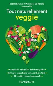 Tout naturellement veggie - Isabelle Ravanas |