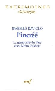 Isabelle Raviolo - L'incrée - La générosité du père chez maitre Eckhart.