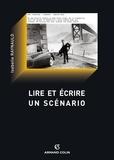 Isabelle Raynauld - Lire et écrire un scénario - Le scénario de film comme texte.