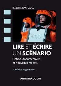 Lire et écrire un scénario- Fictions documentaires et nouveaux médias - Isabelle Raynauld pdf epub