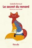 Isabelle Renaud et Laura Fanelli - Le secret du renard.