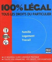 100% Légal - Tous les droits du particulier Famille, logement, travail.pdf