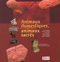 Isabelle Reyter - Animaux domestiques - Animaux sacrés - Les relations homme-animal à l'époque gallo-romaine dans l'espace Meuse-Moselle.