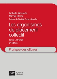 Isabelle Riassetto et Michel Storck - Les organismes de placement collectif - Tome 1 OCPVM.