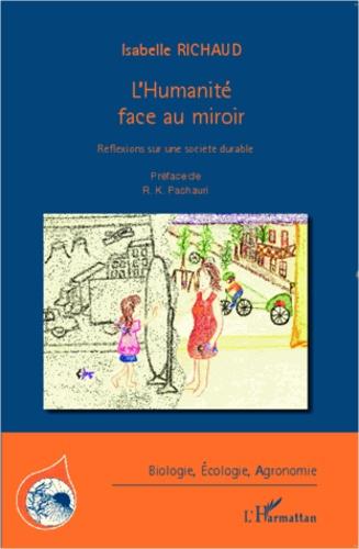 L'humanité face au miroir. Réflexions sur une société durable