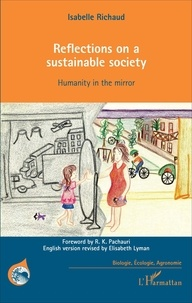 Isabelle Richaud - Reflections on a sustainable society - Humanity in the mirror.
