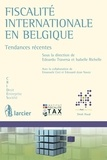 Isabelle Richelle et Edoardo Traversa - Fiscalité internationale en Belgique - Tendances récentes.