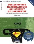 Isabelle Richer - Des activités mathématiques qui sortent de l'ordinaire - Pour susciter l'intérêt et favoriser l'apprentissage.