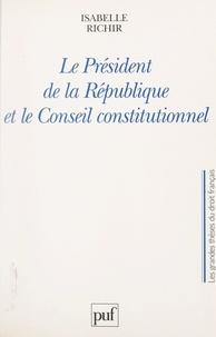 Isabelle Richir et Christian Philip - Le Président de la République et le Conseil constitutionnel.