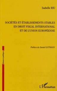 Sociétés et établissements stables en droit fiscal international et de l'Union européenne - Isabelle Riu pdf epub