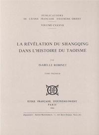 Isabelle Robinet - La Révélation du Shanqing dans l'histoire du taoïsme - 2 volumes.