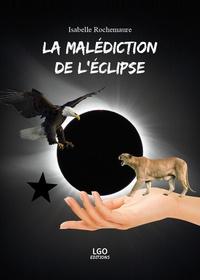 Isabelle Rochemaure - La malédiction de l'éclipse.