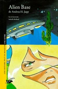 Isabelle Rolland et Andrea-H Japp - Alien base.