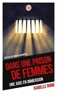Isabelle Rome - Dans une prison de femmes - Une juge en immersion.
