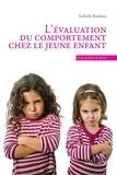 Isabelle Roskam - L'évaluation du comportement chez le jeune enfant.