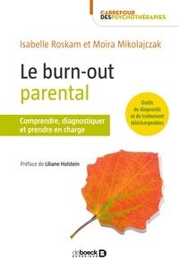 Isabelle Roskam - Le burn-out parental - Comprendre diagnostiquer et prendre en charge.