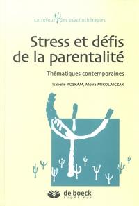 Isabelle Roskam et Moïra Mikolajczak - Stress et défis de la parentalité - Thématiques contemporaines.