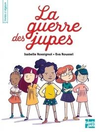 Isabelle Rossignol et Eva Roussel - La guerre des jupes.