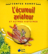 Isabelle Rouault-Röhlich - L'écureuil aviateur - Et autres histoires.
