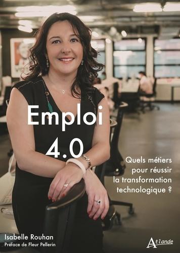 Isabelle Rouhan - Emploi 4.0 - Quels métiers pour réussir la transformation technologique ?.