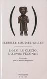Isabelle Roussel-Gillet - J.-M.G. Le Clézio L'oeuvre féconde - Certitudes, pays et musées imaginaires.
